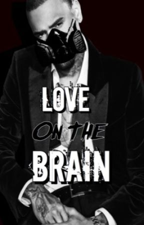 Love on the Brain [Quadrilogy to Me, You, & Henny] by ratedchristopher