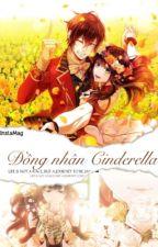 Đồng nhân Cô bé Lọ Lem: Nàng tiên đỡ đầu của Cinderella by ___Kanchan___