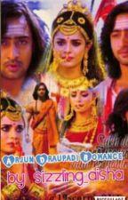 Arjun Draupadi Romance . by sizzling_Aisha