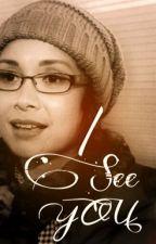 I See You by UltraSpectrumnist