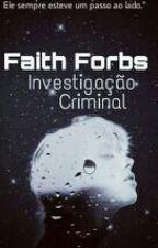 Faith Forbs - Investigação Criminal by brenda2069