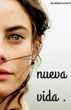 nueva vida  by secretpersonsshhhh