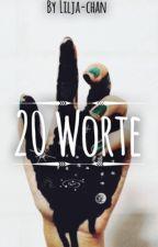 20 Worte by lilja-chan