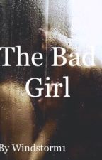 La bad girl (Wattys2016) by windstorm1