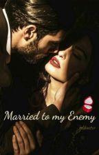 Married To My Enemy by Goldenstxr
