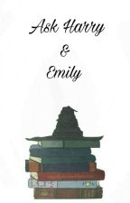 Ask Harry & Emily by EmilyPotter_18