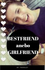 BestFriend anebo Girlfriend? [FF: Jmenuju se Martin] by TheKailey