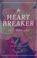 heart breaker // jack maynard  by zrcwizardofoz