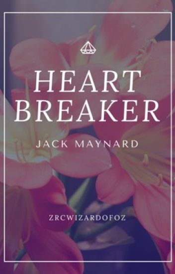 heart breaker // jack maynard