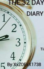 The 32 Day Diary by XxZOExX1738