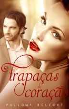 Trapaças do coração by PallomaBelfort