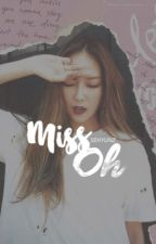 Miss Oh : Forced Marriage | Sehun  by sehyunz