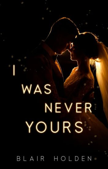 I Was Never Yours