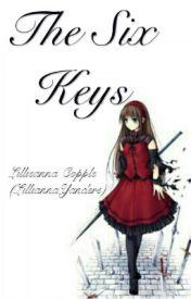 The Six Keys by LilliannaYandere