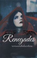 RENEGADES  by theRenegadeOfLife