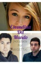 Escondida Del Mundo (Adoptada Por WIGETTA) by Sandy_xb