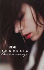 Dear Anorexia by Arcarus