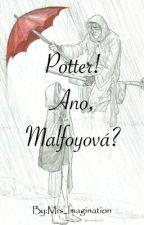 Potter ! Ano, Malfoyová? by Mrs_Imagination