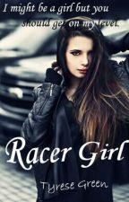 Racer Girl by Tyrese_lovin_Tyshima