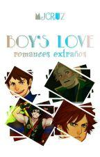 Boy's Love: Romances Extraños by 9MJcruz