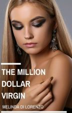The Million Dollar Virgin by MelindaDiLorenzo