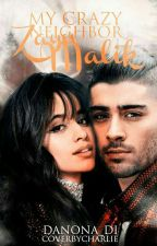My crazy neighbor Zayn Malik #wattys2017 by Danona_Di