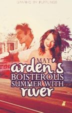 Arden's Boisterous Summer with River by yourwaterlily