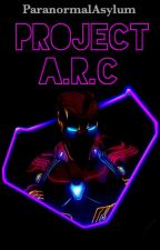 Project  A.R.C ||Tony Stark|| by ParanormalAsylum