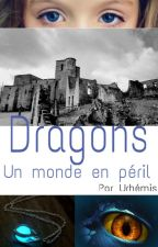 DRAGONS - Un monde en péril by Urhemis