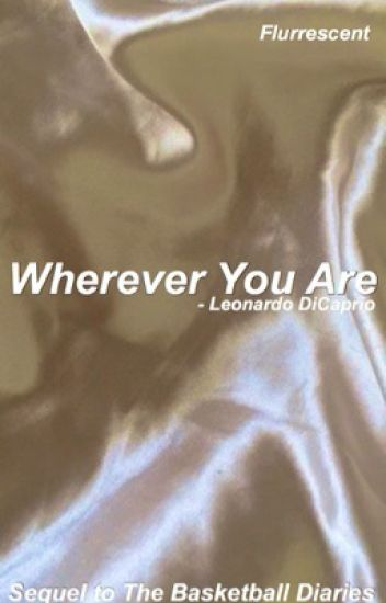 Wherever you are (Leonardo DiCaprio)