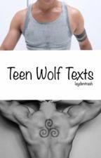 Teen Wolf Texts by laydentrash