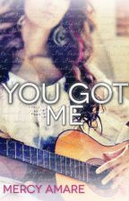 You got me by Kate30635535