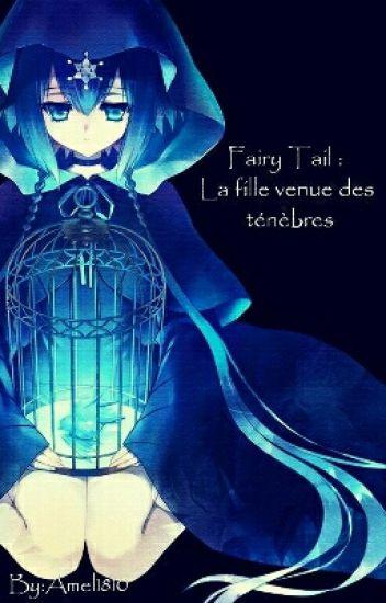 Fairy Tail : La Fille Venu Des Ténèbres !