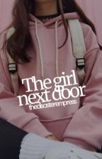 The Girl Next Door {DRAFT} by thedisasterempress