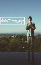 Direct Message// Justin Bieber  by drizzydolann