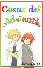 Cosas del Adrinath by loveandlive89