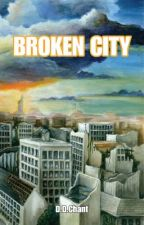 Broken City by DDChant