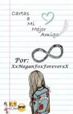 Querido Mejor Amigo by XxMeganFoxForeverxX