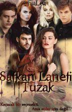 Safkan Laneti Tuzak (II.Kitap) by FiaLea