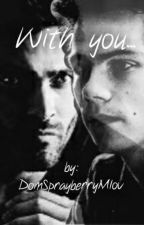 [With you...] *STEREK* by DomSprayberryMlov