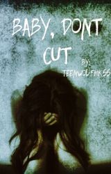 Baby  Don't Cut by Teenwolfmk55