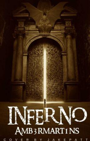 Inferno [#Wattys 2017] by Amb3rmart1ns