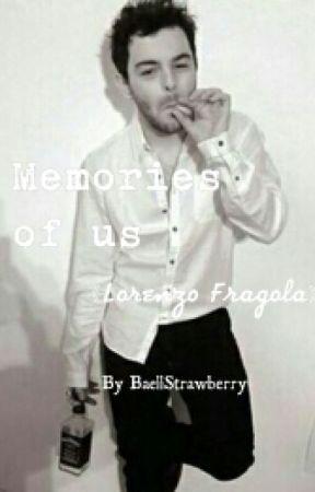 Memories Of Us 《Lorenzo Fragola》 by littletitmouse