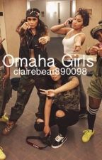 Omaha Girls by Clairebear890098