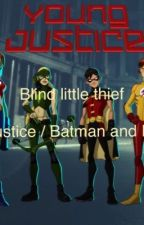 Blind Little Thief (Young Justice/batman And Robin FF) by Jinxed-Unicorn