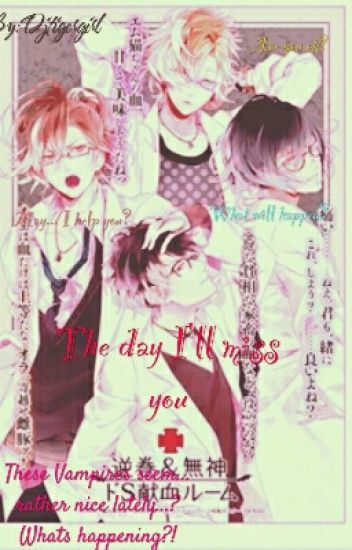 The day I'll miss you (Diabolik lovers x reader)