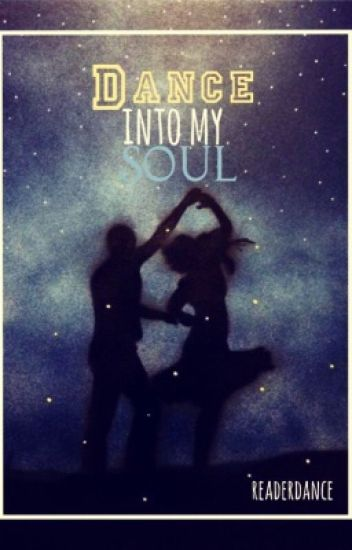 Dance into my Soul