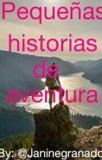 Pequeñas Historias De Aventuras. by JanineGranados