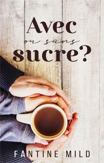 Avec ou sans sucre?