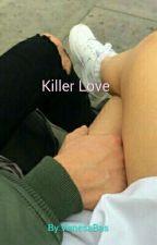 Killer Love  Z.M by VanesaBas